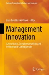 Management Innovation - Antecedents, Complementarities and Performance Consequences (2014)