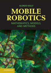 Mobile Robotics - Alonzo Kelly (2013)