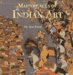 Masterpieces of Indian Art - Alka Pande (2014)