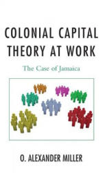 Colonial Capital Theory at Work - The Case of Jamaica (2013)