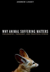 Why Animal Suffering Matters - Andrew Linzey (2014)