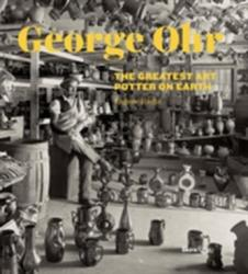 George E. Ohr - The Greatest Art Potter on Earth (2013)