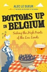 Bottoms Up in Belgium - Seeking the High Points of the Low Lands (2014)