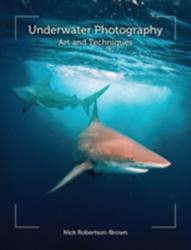 Underwater Photography - Art and Techniques (2013)