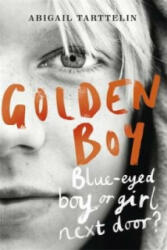Golden Boy - Abigail Tarttelin (2014)