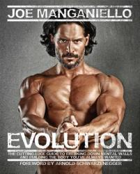 Evolution: The Cutting-Edge Guide to Breaking Down Mental Walls and Building the Body You've Always Wanted (2013)