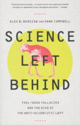 Science Left Behind - Hank Campbell, Alex Berezow (2014)