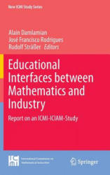 Educational Interfaces between Mathematics and Industry - Report on an ICMI-ICIAM-Study (2014)