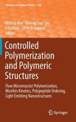 Controlled Polymerization and Polymeric Structures - Akihiro Abe, Kwang-Sup Lee, L. Leibler, Shiro Kobayashi (2014)