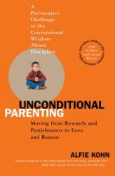 Unconditional Parenting (ISBN: 9780743487481)