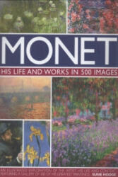 Monet - His Life and Works in 500 Images (ISBN: 9780754819530)