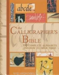 The Calligrapher's Bible: 100 Complete Alphabets and How to Draw Them (ISBN: 9780764156151)