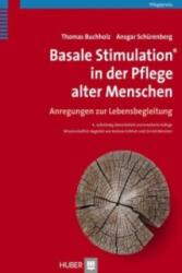 Basale Stimulation® in der Pflege alter Menschen - Thomas Buchholz, Ansgar Schürenberger, Andreas Fröhlich (2013)