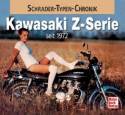 Kawasaki Z-Reihe seit 1972 - Andreas Seiler (2013)
