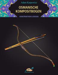 Osmanische Kompositbogen (2013)