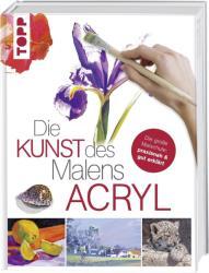 Die Kunst des Malens Acryl (2014)