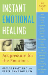 Instant Emotional Healing: Acupressure for the Emotions (ISBN: 9780767903936)