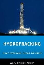 Hydrofracking - What Everyone Needs to Know (2014)