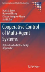 Cooperative Control of Multi-agent Systems - Optimal and Adaptive Design Approaches (2014)
