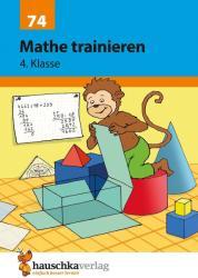 Mathe trainieren, 4. Klasse - Adolf Hauschka, Gisela Specht, Martina Knapp (2013)