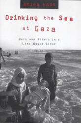 Drinking the Sea at Gaza: Days and Nights in a Land Under Siege (ISBN: 9780805057409)