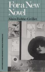 For a New Novel - Alain Robbe-Grillet (ISBN: 9780810108219)