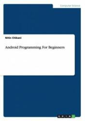 Android Programming For Beginners - Nitin Chikani (2013)