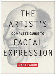 Artist's Complete Guide to Facial Expression (ISBN: 9780823004324)