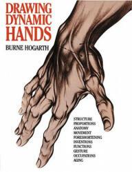Drawing Dynamic Hands - Hogarth (ISBN: 9780823013685)
