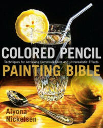 Colored Pencil Painting Bible (ISBN: 9780823099207)