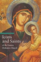Icons and Saints of the Eastern Orthodox Church (ISBN: 9780892368457)