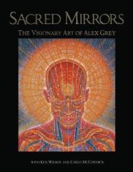 Sacred Mirrors: The Visionary Art of Alex Grey (ISBN: 9780892813148)