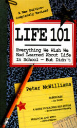 Life 101: Everything We Wish We Had Learned about Life in School--But Didn't (ISBN: 9780931580789)