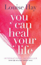You Can Heal Your Life - Louise L. Hay (ISBN: 9780937611012)