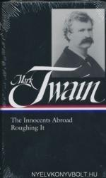 Mark Twain: The Innocents Abroad - Roughing It (ISBN: 9780940450257)