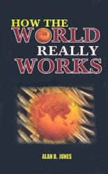 How the World Really Works (ISBN: 9780964084810)