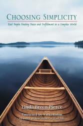 Choosing Simplicity: Real People Finding Peace and Fulfillment in a Complex World (ISBN: 9780967206714)