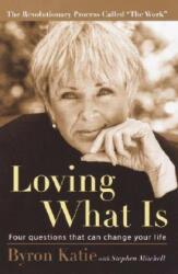 Loving What Is - Byron Katie, Stephen Mitchell (ISBN: 9781400045372)