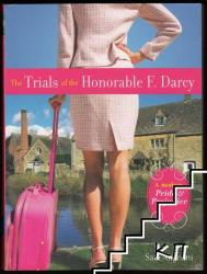 The Trials of the Honorable F. Darcy: A Modern Pride & Prejudice (ISBN: 9781402221101)