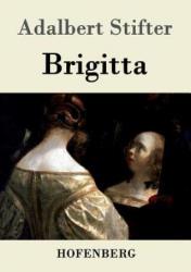 Brigitta - Adalbert Stifter (2014)