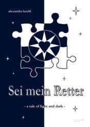 Sei mein Retter - alexandra koehl (2013)