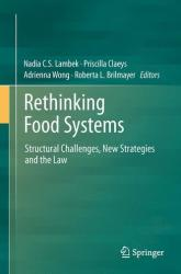Rethinking Food Systems - Structural Challenges, New Strategies and the Law (2014)
