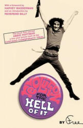 Revolution for the Hell of It - Abbie Hoffman (ISBN: 9781560256908)