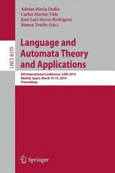 Language and Automata Theory and Applications - 8th International Conference, Lata 2014, Madrid, Spain, March 10-14, 2014, Proceedings (2014)