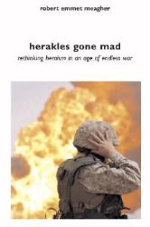 Herakles Gone Mad: Rethinking Heroism in a Age of Endless War (ISBN: 9781566566353)