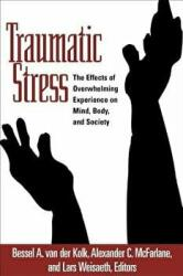 Traumatic Stress - The Effects of Overwhelming Experience on Mind, Body, and Society (ISBN: 9781572304574)