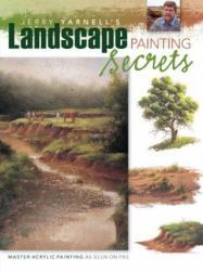 Jerry Yarnell's Landscape Painting Secrets (ISBN: 9781581809510)