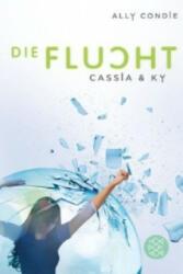 Cassia & Ky - Die Flucht - Ally Condie, Stefanie Schäfer (2014)