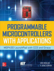 Programmable Microcontrollers with Applications - MSP430 Launchpad with CCS and Grace (2013)