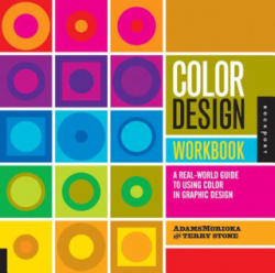 Color Design Workbook - A Real World Guide to Using Color in Graphic Design (ISBN: 9781592534333)
